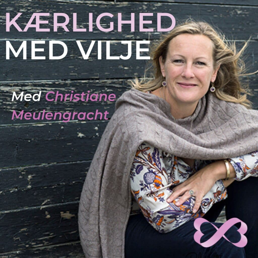 Kærlighed med vilje podcast - lovehacks med Christiane Meulengracht